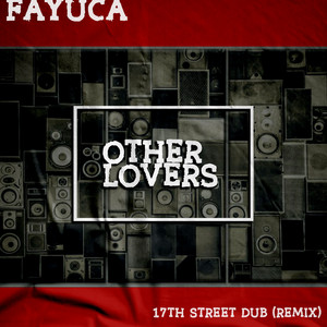 Other Lovers (17th Street Dub Remix)