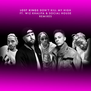 Don't Kill My High (Remixes) (feat. Wiz Khalifa & Social House)