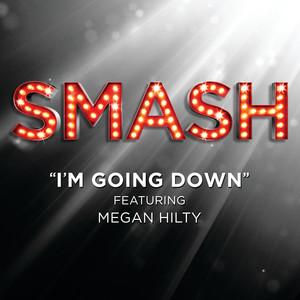 I'm Goin' Down (SMASH Cast Version featuring Megan Hilty)