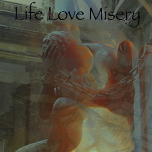 Life Love Misery album
