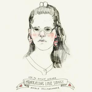 Ode to Dawn Wiener: Embarrassing Love Songs