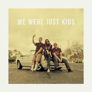 We Were Just Kids