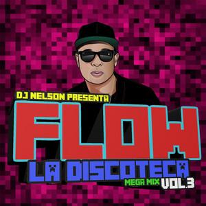 Flow La Discoteka Mega Mix, Vol.3