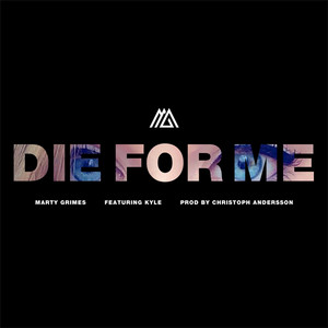 Die for Me (feat. KYLE & Christoph Andersson)
