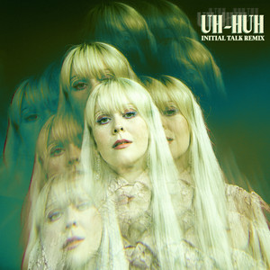 Uh-huh (Initial Talk Remix)