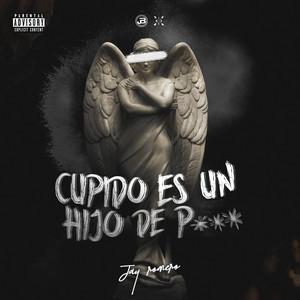 Cupido Es un Hijo de Puta by Jay Romero