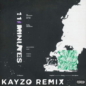 11 Minutes  - Kayzo Remix cover art