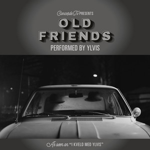 Old Friends - YLVIS