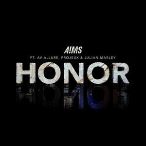 Honor by A!MS, Projexx, Julian Marley, AV Allure