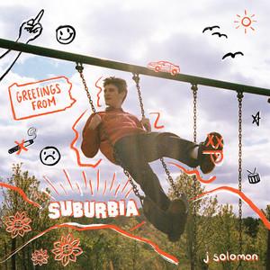Greetings From Suburbia - J Solomon