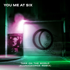 Take on the World (AlunaGeorge Remix)