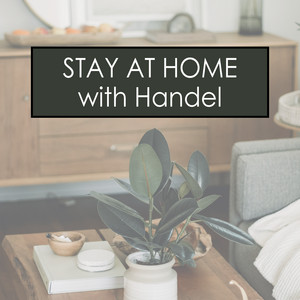 Stay at Home with Handel