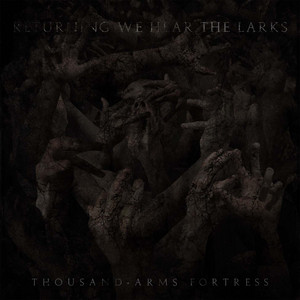 Thousand-Arms Fortress by Returning We Hear the Larks
