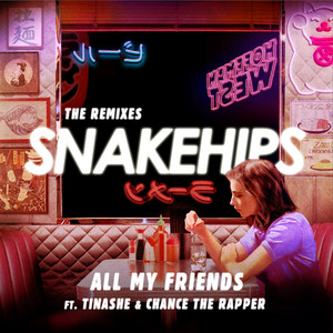 Snakehips feat. Tinashe & Chance The Rapper - All my friends (99 Souls Remix)