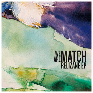 We Are Match - Relizane Ep