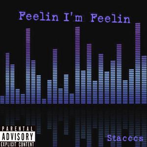 Feelin Im Feelin