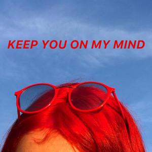 Keep You on My Mind