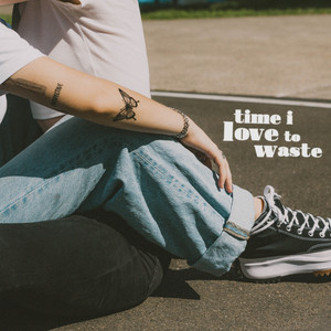 Time I Love To Waste cover art
