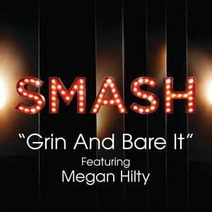 Grin And Bare It (SMASH Cast Version) [feat. Megan Hilty]