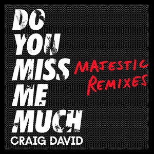Do You Miss Me Much (Majestic Remixes)