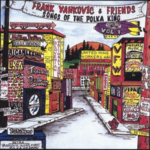 Frank Yankovic & Friends: Songs of the Polka King, Vol. 1 album