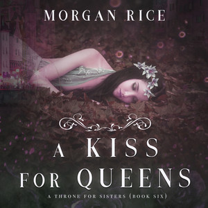 A Kiss for Queens (A Throne for Sisters—Book Six) Audiobook