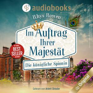 Im Auftrag Ihrer Majestät - Die königliche Spionin, Band 1 (Ungekürzt) Audiobook