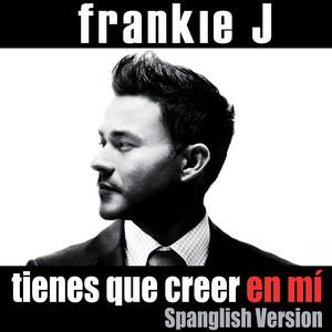 Tienes Que Creer En Mí (Spanglish Version)
