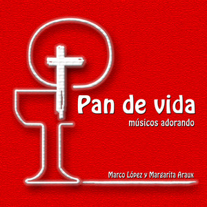 Pan de Vida by Marco López, Margarita Araux