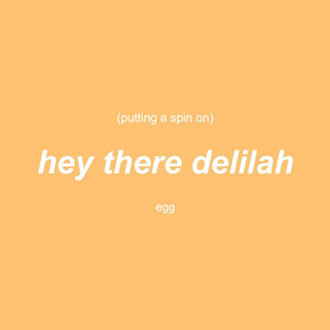 Putting a Spin on Hey There Delilah (Piano Version)