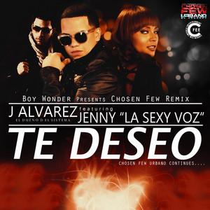 """Te Deseo (Chosen Few Remix) [feat. Jenny """"La Sexy Voz""""]"""