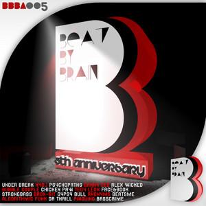 Beat By Brain - 5th Anniversary