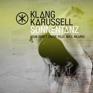 Sonnentanz - Sun Don't Shine / Rob Da Bank Remix by Klangkarussell, Will Heard, Rob da Bank