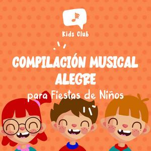Compilación Musical Alegre para Fiestas de Niños