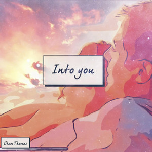 Into You by Chan Thomas