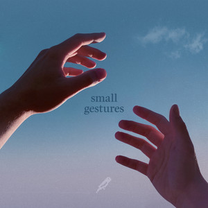 small gestures