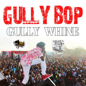 Gully Whine by Gully Bop