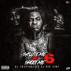 Salute Me or Shoot Me 6 album