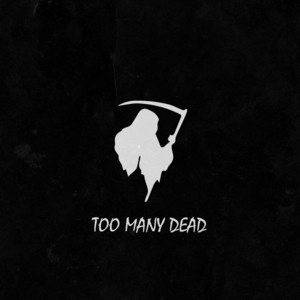 Too Many Dead