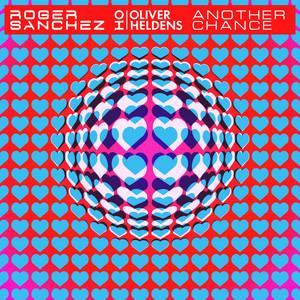 Roger Sanchez x Oliver Heldens - Another Chance