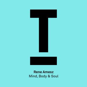 Mind, Body & Soul - Original Mix by Rene Amesz