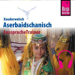Reise Know-How Kauderwelsch AusspracheTrainer Aserbaidschanisch Audiobook