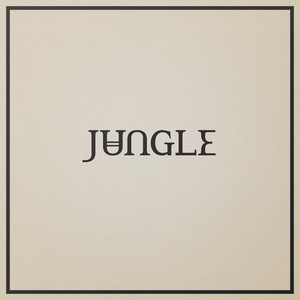 Jungle - Just Fly, Don't Worry Mp3 Download