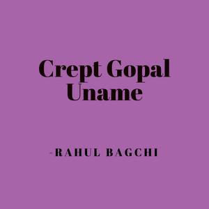 Crept Gopal Uname by Rahul Bagchi