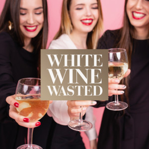 White Wine Wasted