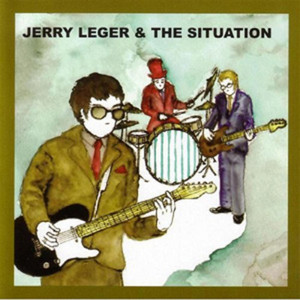Jerry Leger & The Situation album