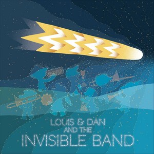 Louis and Dan and the Invisible Band