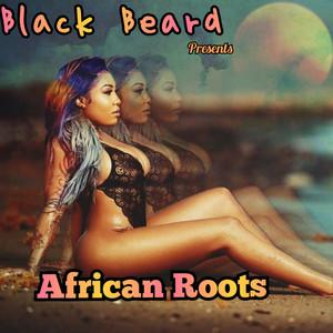 Black Beard Presents African Roots