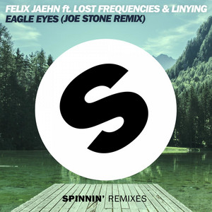 Eagle Eyes (feat. Lost Frequencies & Linying) [Joe Stone Remix Edit]