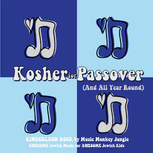 Kinderlach Rock Kosher for Passover (And All Year 'round)